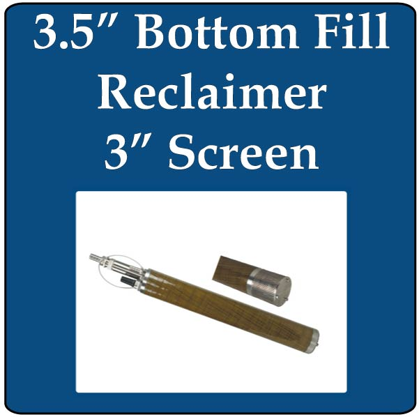 "3.5"" Bottom Fill Reclaimer, 3"" Screen"