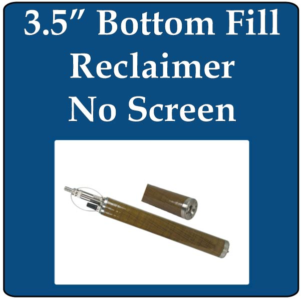 "3.5"" Bottom Fill Reclaimer, No Screen"